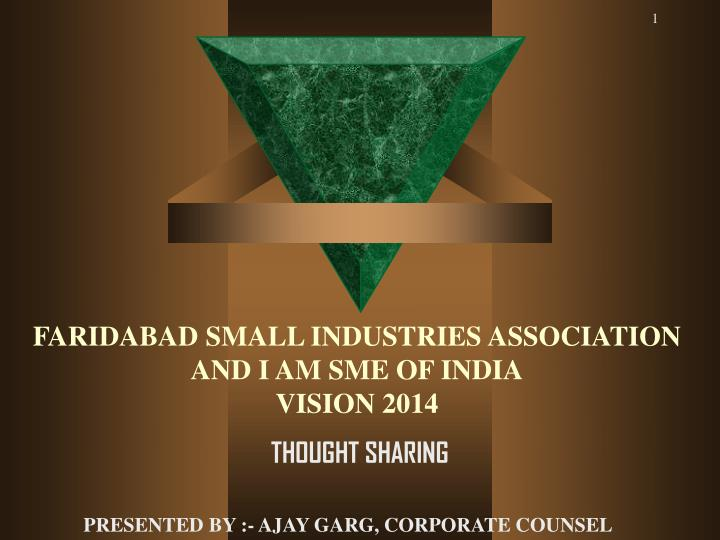 faridabad small industries association and i am sme of india vision 2014