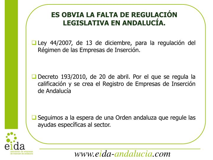 ES OBVIA LA FALTA DE REGULACIÓN LEGISLATIVA EN ANDALUCÍA.