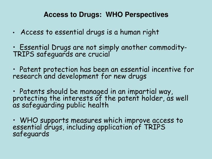 Access to Drugs:  WHO Perspectives
