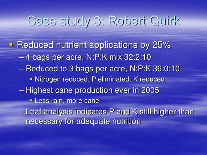 Case study 3: Robert Quirk