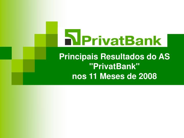 Principais resultados do as privatbank nos 11 meses de 2008