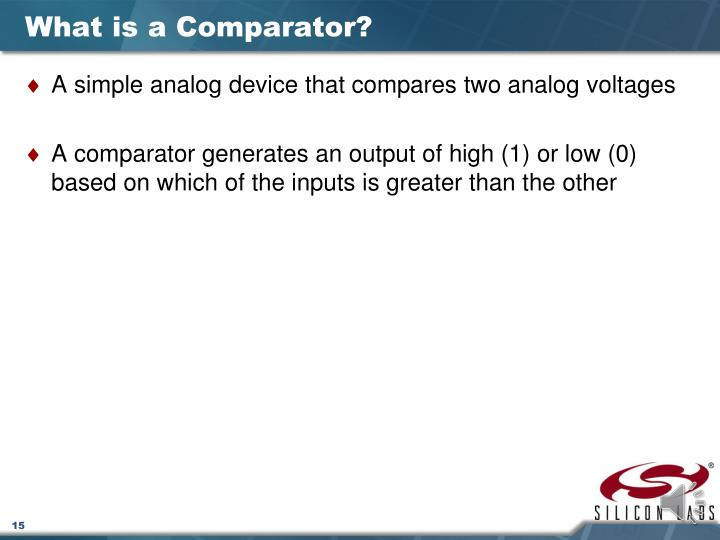 What is a Comparator?