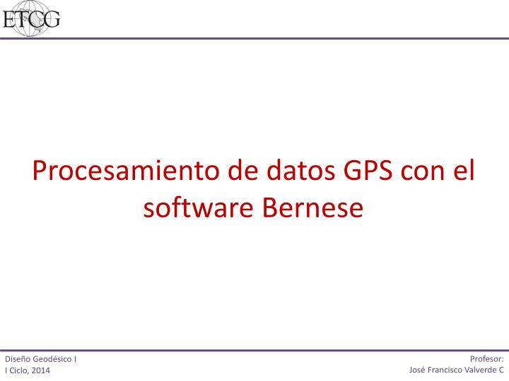Procesamiento de datos GPS con el software Bernese