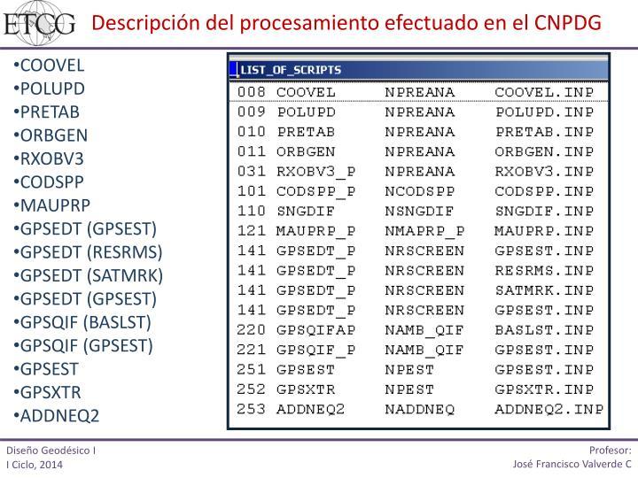 Descripción del procesamiento efectuado en el CNPDG