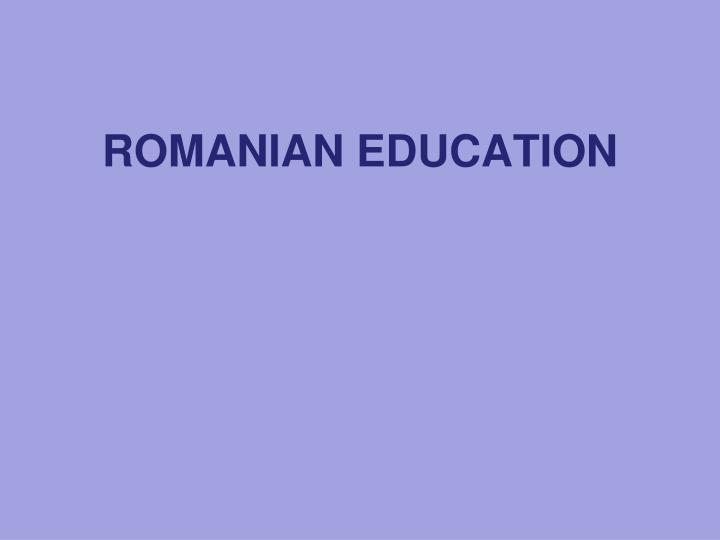 ROMANIAN EDUCATION
