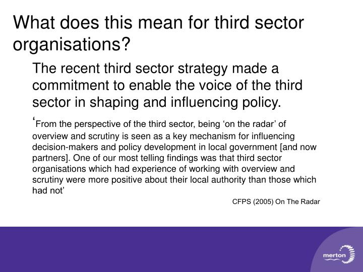 The recent third sector strategy made a commitment to enable the voice of the third sector in shaping and influencing policy.