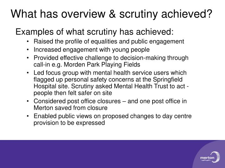 Examples of what scrutiny has achieved: