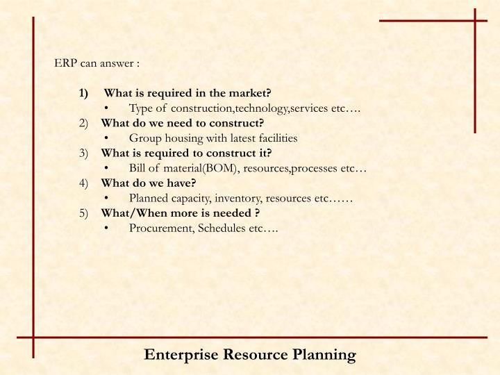 ERP can answer :