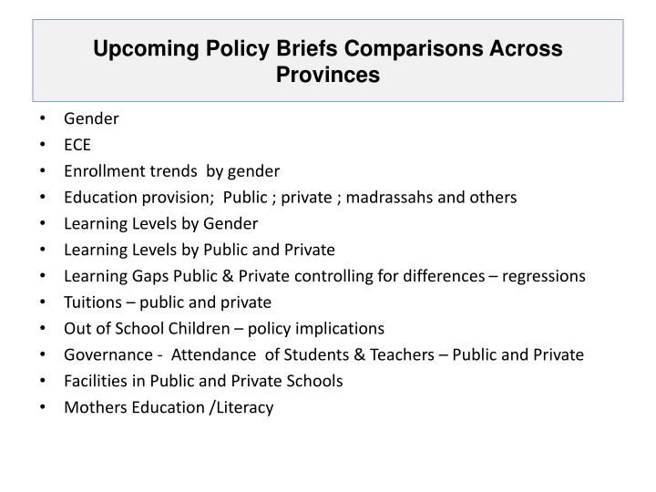Upcoming Policy Briefs Comparisons Across Provinces