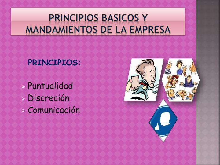 PRINCIPIOS BASICOS Y MANDAMIENTOS DE LA EMPRESA