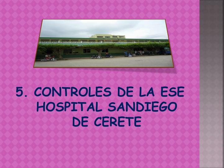 5. CONTROLES DE LA ESE HOSPITAL SANDIEGO DE CERETE