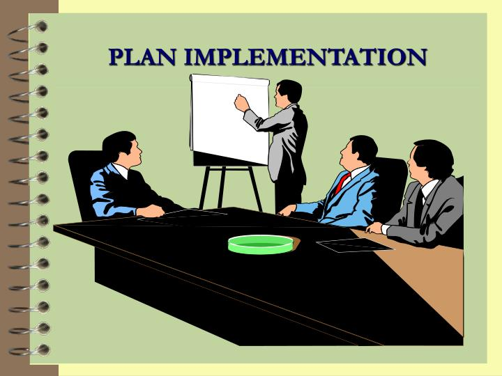 PLAN IMPLEMENTATION