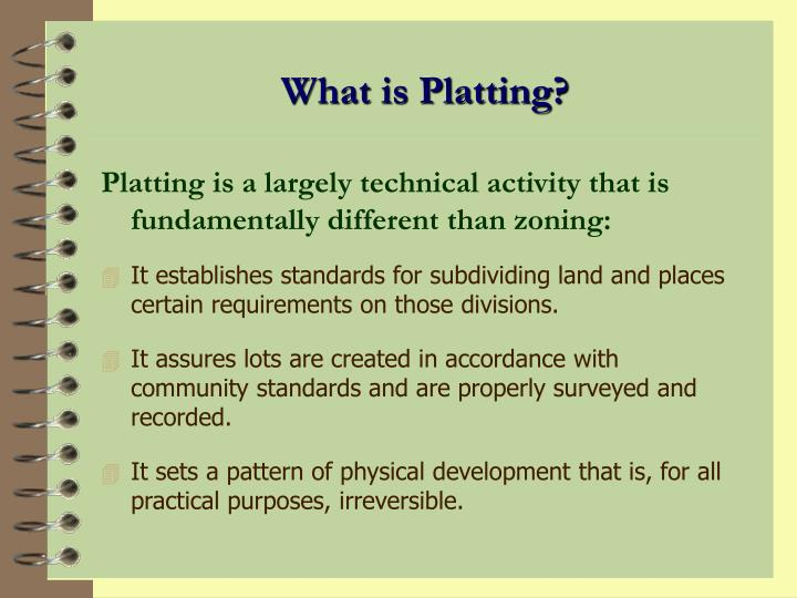 What is Platting?