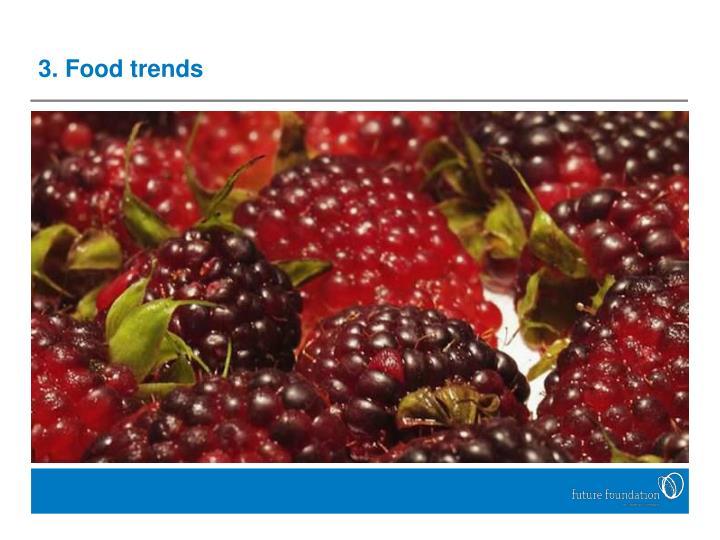 3. Food trends