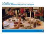 3 food trends occasions experiences and cultural capital