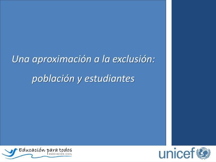 Una aproximación a la exclusión: población y