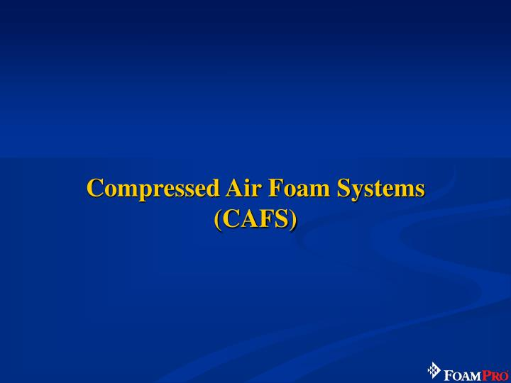 Compressed air foam systems cafs