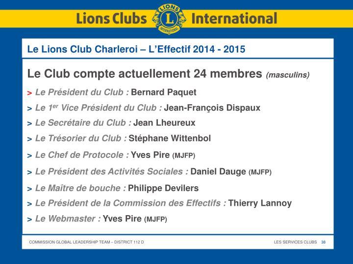 Le Lions Club Charleroi – L'Effectif 2014 - 2015