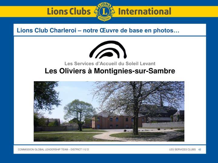 Lions Club Charleroi – notre Œuvre de base en photos…