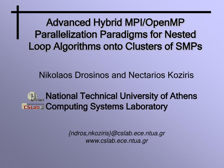 Advanced Hybrid MPI/OpenMP Parallelization Paradigms for Nested Loop Algorithms onto Clusters of SMP...