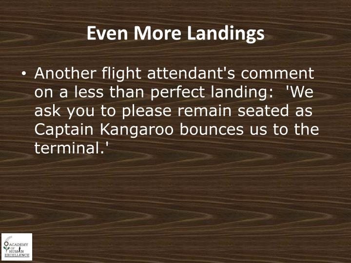 Even More Landings