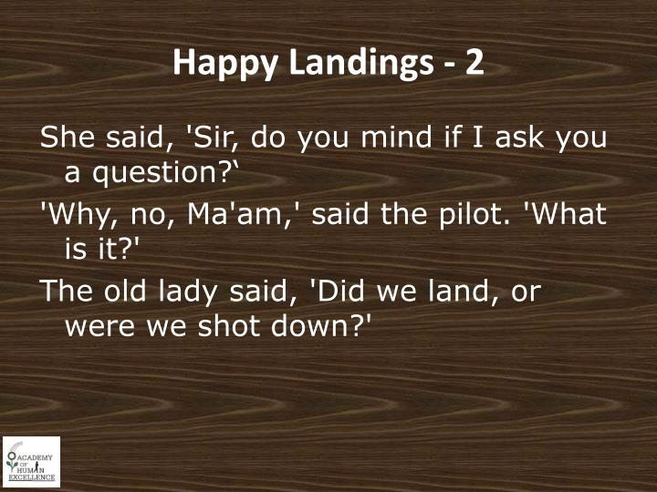 Happy Landings - 2