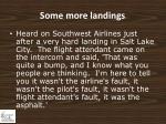 some more landings