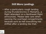 still more landings