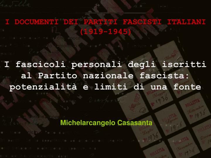 I DOCUMENTI DEI PARTITI FASCISTI ITALIANI