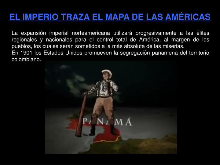 EL IMPERIO TRAZA EL MAPA DE LAS AMÉRICAS