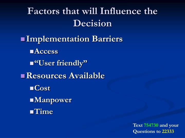 Factors that will Influence the Decision