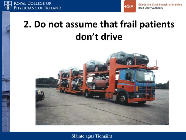 2. Do not assume that frail patients don