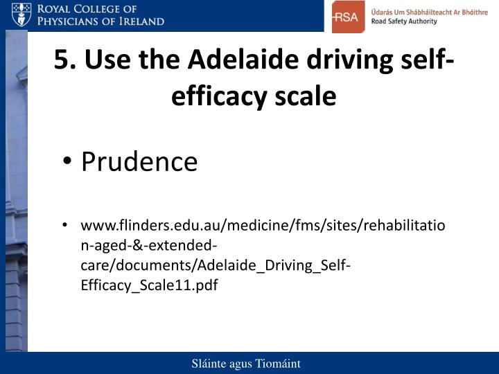5. Use the Adelaide driving self-efficacy scale