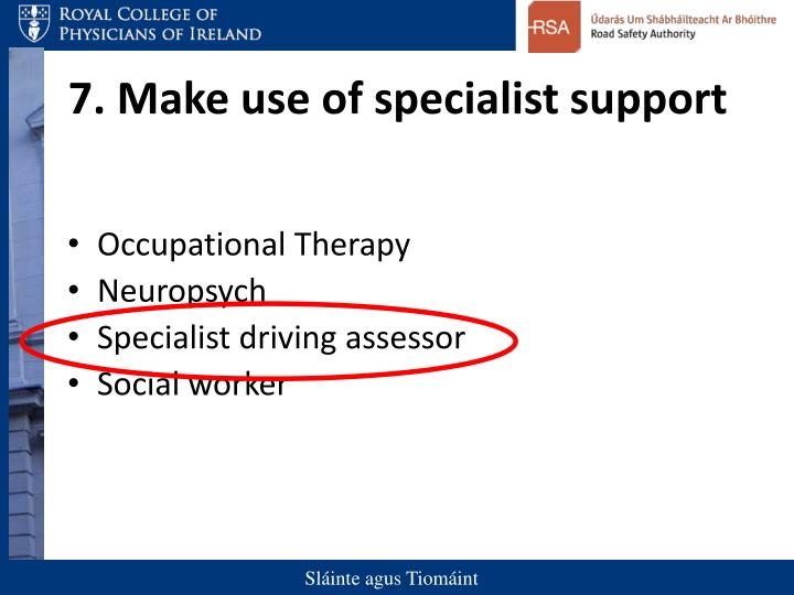 7. Make use of specialist support