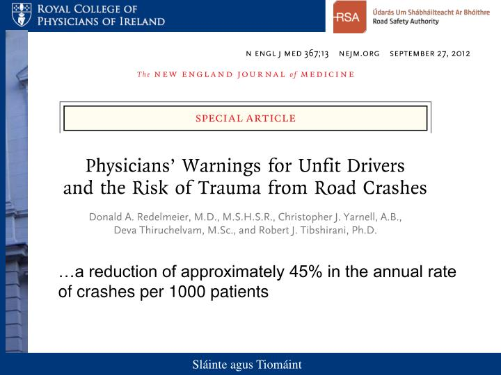 …a reduction of approximately 45% in the annual rate of crashes per 1000 patients