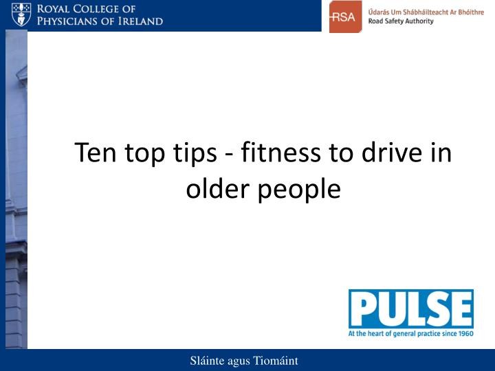 Ten top tips - fitness to drive in older people