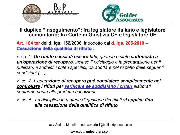 """Il duplice """"inseguimento"""": fra legislatore italiano e legislatore comunitario; fra Corte di Giustizia CE e legislatore UE"""