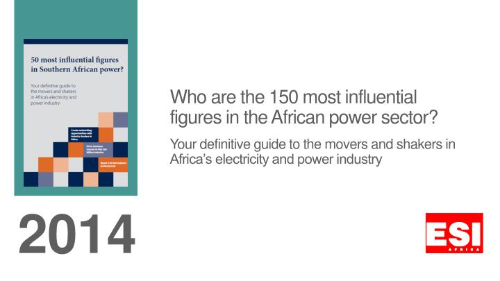 who are the 150 most influential figures in the african power sector