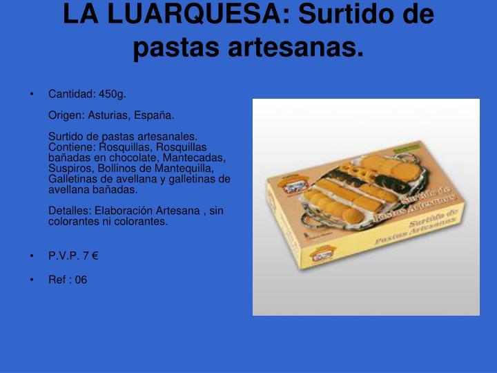 LA LUARQUESA: Surtido de pastas artesanas.
