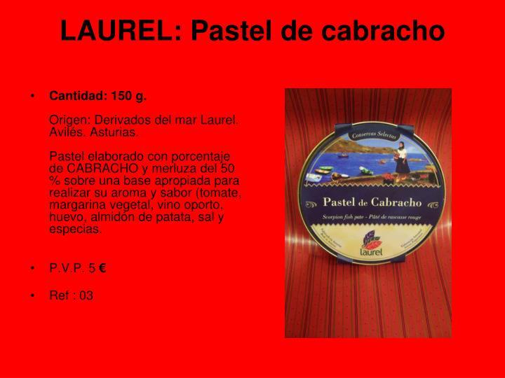 LAUREL: Pastel de cabracho