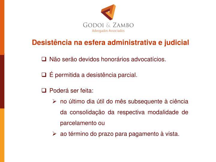 Desistência na esfera administrativa e judicial