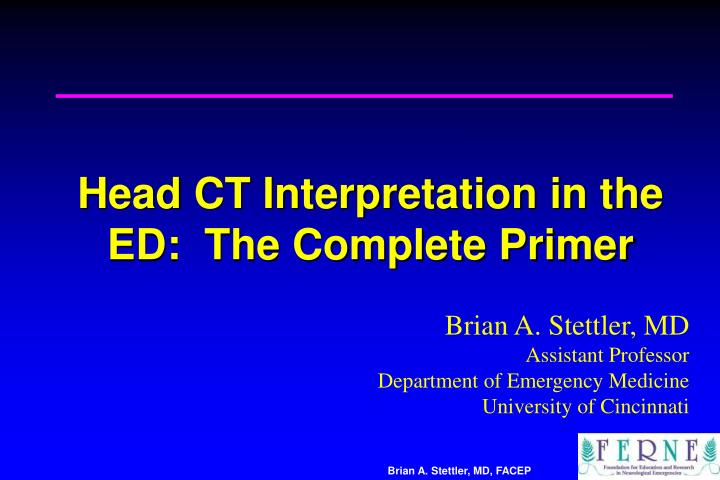 Head ct interpretation in the ed the complete primer