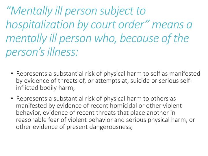 """Mentally ill person subject to hospitalization by court order"" means a mentally ill person who,..."