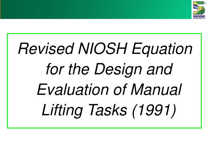 Revised NIOSH Equation for the Design and Evaluation of Manual Lifting Tasks (1991)