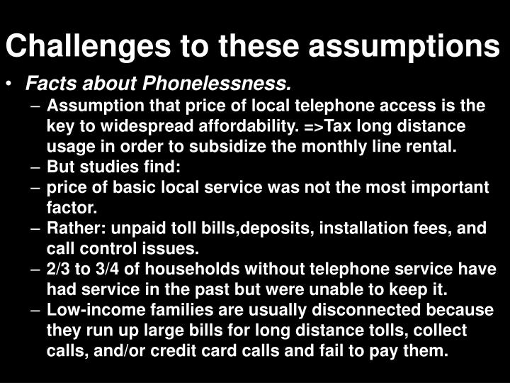 Challenges to these assumptions
