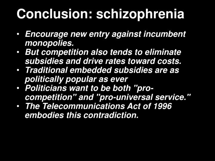 Conclusion: schizophrenia