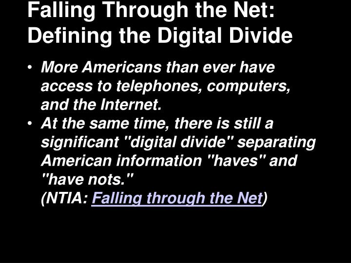 Falling Through the Net: Defining the Digital Divide