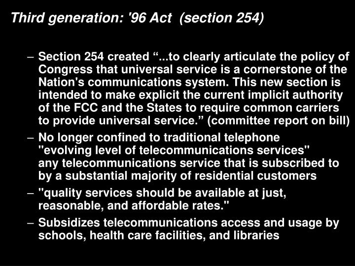Third generation: '96 Act  (section 254)