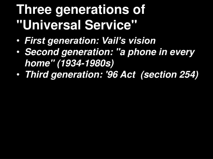 "Three generations of ""Universal Service"""