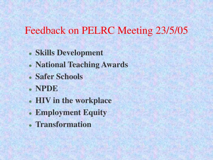 Feedback on PELRC Meeting 23/5/05